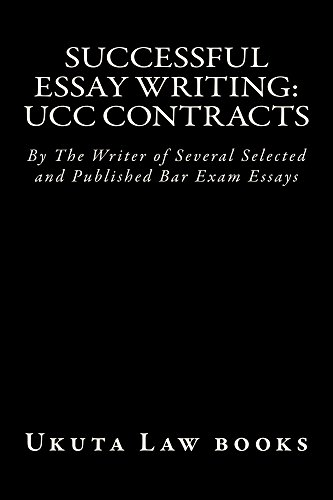 Successful Essay Writing: UCC Contracts *e law book: Look Inside! Written by a bar exam expert!