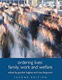 Ordering Lives : Family, Work and Welfare, Hughes, Gordon and Fergusson, Ross, 041532971X