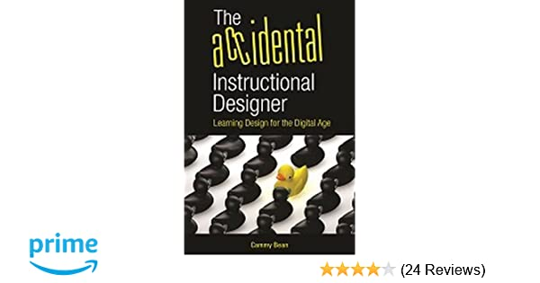 Amazon.com: The Accidental Instructional Designer: Learning Design For The  Digital Age (