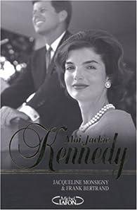 Moi, Jackie Kennedy par Jacqueline Monsigny
