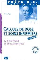 Calculs de dose et soins infirmiers. 122 exercices et 10 cas concrets