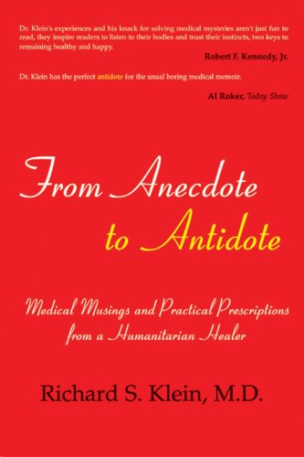 Download From Anecdote to Antidote: Medical Musings and Practical Prescriptions from a Humanitarian Healer pdf epub
