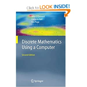 Discrete mathematics using a computer Cordelia Hall, John O'Donnell, Rex Page