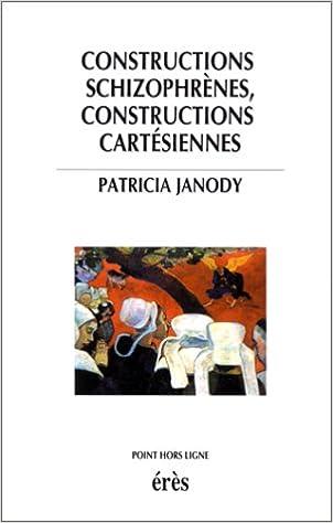 Livres gratuits Constructions schizophrènes, constructions cartésiennes pdf