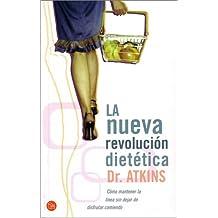 La nueva revolución dietética (Spanish Edition)