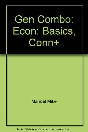 GEN COMBO: ECON:BASICS,CONN+