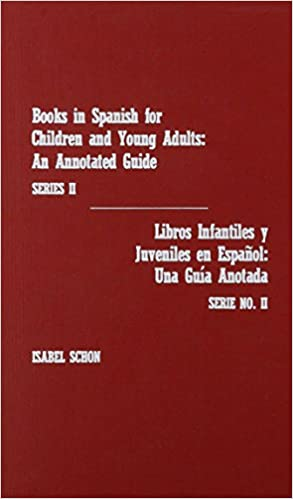 Books in Spanish for Children and Young Adults, Series II/Libros Infantiles y Ju: Isabel Schon: 9780810816206: Amazon.com: Books