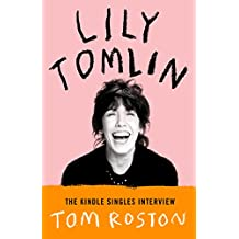 Lily Tomlin: The Kindle Singles Interview (Kindle Single)