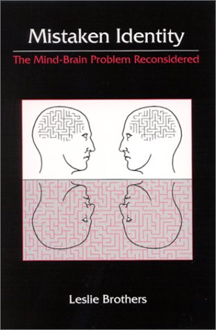 Download Mistaken Identity: The Mind-Brain Problem Reconsidered (SUNY series in Science, Technology, and Society) PDF