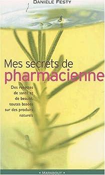 Mes secrets de pharmacienne par Festy
