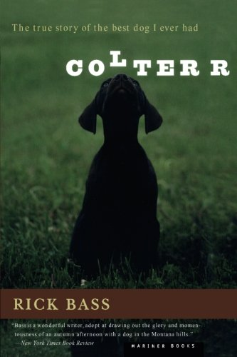 Colter: The True Story of the Best Dog I Ever Had (Best Pointing Dog Breeds)