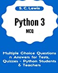 Python 3 MCQ - Multiple Choice Questions n Answers for Tests, Quizzes - Python Students & Teachers: Python3 Programming Jobs QA (Python 3 Beginners Guide) (Volume 2)