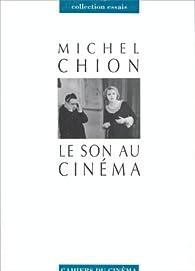 Le son au cinéma par Michel Chion