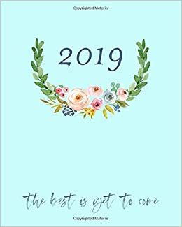 2019 The Best Is Yet To Come 2019 Weekly Monthly Planner 12