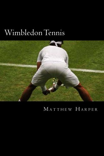 Wimbledon Tennis: A Fascinating Book Containing Wimbledon Tennis Facts, Trivia, Images & Memory Recall Quiz: Suitable for Adults & Children (Matthew Harper)