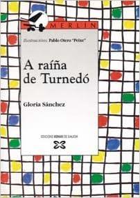Descargar libros gratis en Blackberry A raíña de Turnedó (Infantil E Xuvenil - Merlín - De 7 Anos En Diante) PDF ePub 8483020521