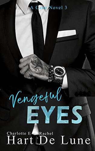 Vengeful Eyes (A Cane Novel Book 3) by [Hart, Charlotte E, De Lune, Rachel]