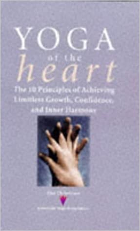 Yoga of the Heart: The 10 Principles of Achieving Limitless ...