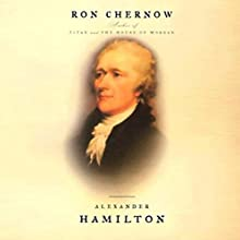 Alexander Hamilton  Audiobook by Ron Chernow Narrated by Scott Brick