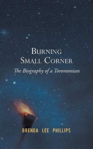 Book: Burning Small Corner - The Biography of a Torontonian