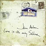 Love Is the Only Soldier [Import allemand]
