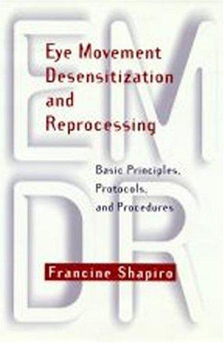 Eye Movement Desensitization and Reprocessing: Basic Principles, Protocols, and Procedures
