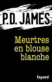 Meurtres en blouse blanche par James