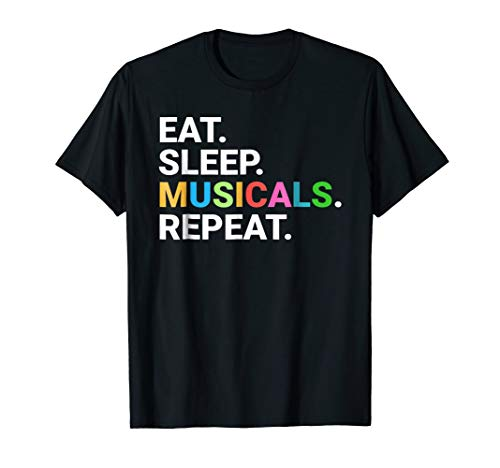 Eat Sleep Musicals Repeat T-Shirt Musicals Lovers Gift Tee