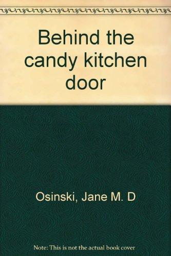 Behind the candy kitchen door
