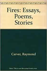 raymond carver fires essay pdf Browse and read fires essays poems stories raymond carver fires essays poems stories raymond carver come with us to read a new book that is coming recently.