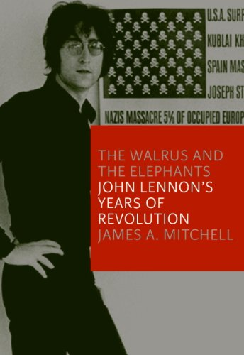 ff2854649a The Walrus and the Elephants  John Lennon s Years of Revolution by   Mitchell