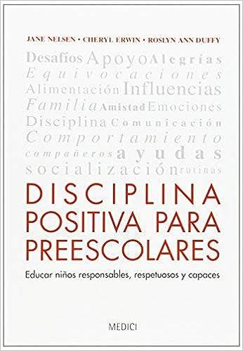 Disciplina positiva para preescolares : educar niños responsables ...