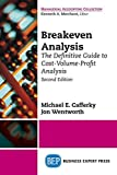 img - for Breakeven Analysis: The Definitive Guide to Cost-Volume-Profit Analysis, Second Edition book / textbook / text book