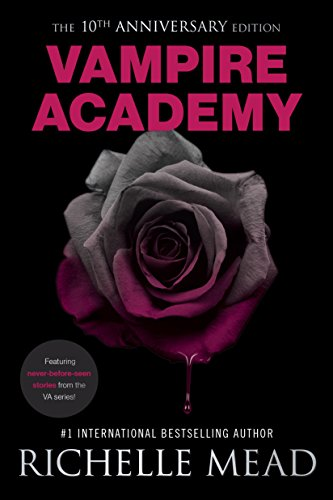 Vampire Academy 10th Anniversary Edition by [Mead, Richelle]