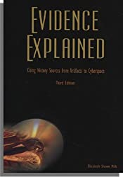 Evidence Explained: Citing History Sources from Artifacts to Cyberspace, Third Edition