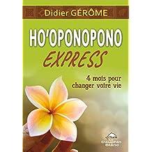 Ho'oponopono Express : 4 mots pour changer votre vie (Développement personnel)