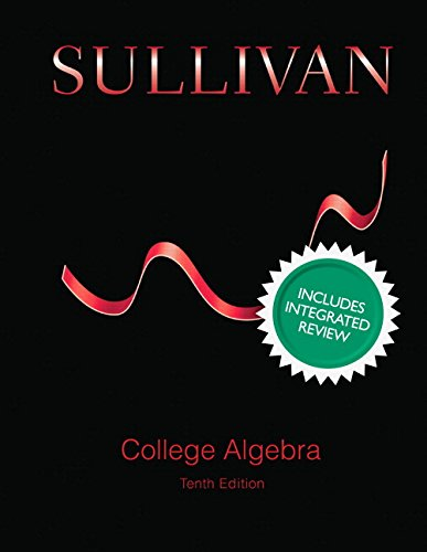 College Algebra with Integrated Review and Guided Lecture Notes, Plus NEW MyMathLab with Pearson eText -- Access Card Package (10th Edition) (Integrated Review Courses in MyMathLab and MyStatLab)