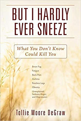 But I Hardly Ever Sneeze: What You Don't Know Could Kill You: Tollie