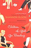 Children of God Go Bowling, Shannon Olson, 0143034561