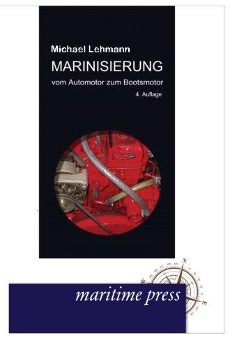 Marinisierung - Vom Automotor zum Bootsmotor (German Edition)