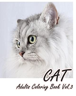 CAT : Adults Coloring Book Vol.3: An Adult Coloring Book of Cats in a Variety of Styles