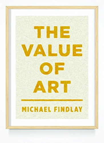 The Value of Art: Money, Power, Beauty by Prestel
