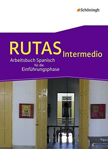 RUTAS Intermedio - Arbeitsbuch für Spanisch als fortgeführte Fremdsprache in der Einführungsphase der gymnasialen Oberstufe in Nordrhein-Westfalen u.a.: Schülerband