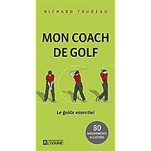 Mon coach de golf: Le guide de poche essentiel