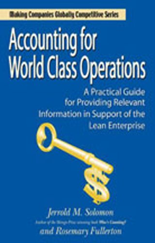 Accounting for World Class Operations (Winner of the Shingo Prize for Manufacturing (Manufacturing Accounting)