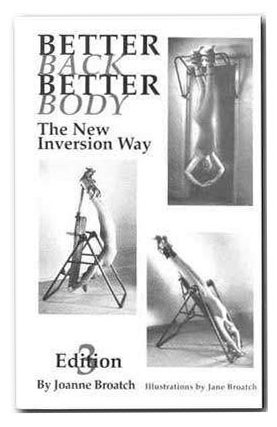 Better Back, Better Body: The New Inversion Way, 4th Edition