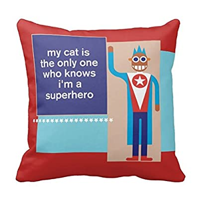 Qselqn1 My Cat Knows I M A Superhero Throw 18 18 Pillow Case - Pchcrtqs
