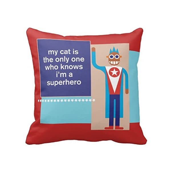 Qselqn1 My Cat Knows I M A Superhero Throw 18 18 Pillow Case -