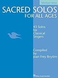 Sacred Solos for All Ages: 43 Solos for Classical Singers : Medium voice