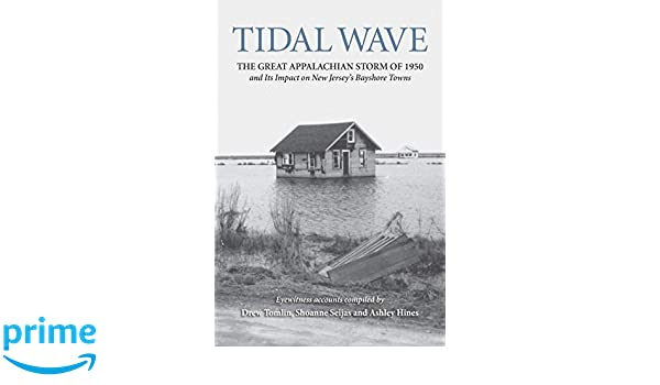 Tidal Wave: The Great Appalachian Storm of 1950 and Its Impact on